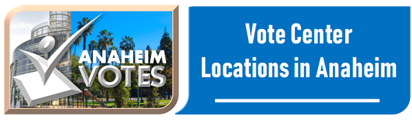 Vote Center Locations in Anaheim